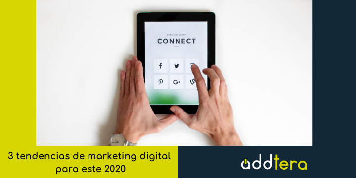 3 tendencias de marketing digital para 2020 y cómo adaptarse